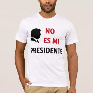 T-shirt Aucune es MI Presidente non mon président