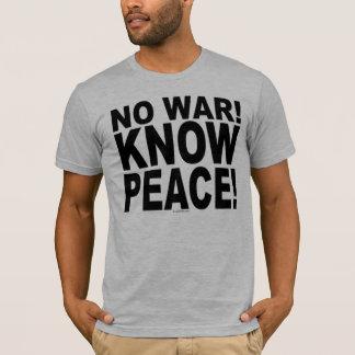 T-shirt Aucune guerre ! Sachez la paix !