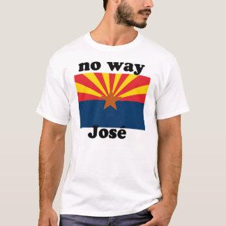 T-shirt aucune manière Jose !  L'Arizona