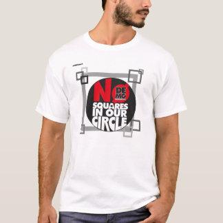 T-shirt AUCUNS carrés dans notre chemise du cercle DEMG