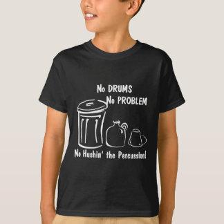 T-shirt Aucuns tambours aucun problème