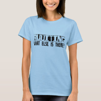 T-shirt Auditant quoi encore est là ?
