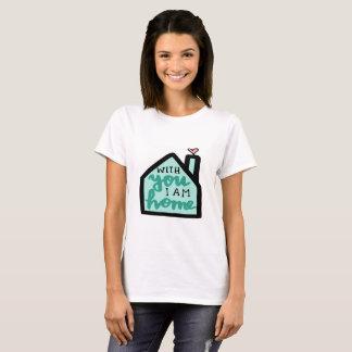 T-shirt Avec vous je suis maison