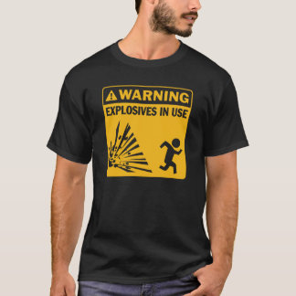 T-shirt Avertissement : Explosifs en service