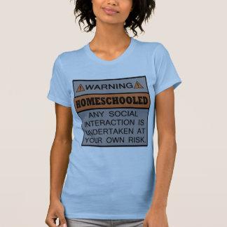 T-shirt Avertissement ! Homeschooled !
