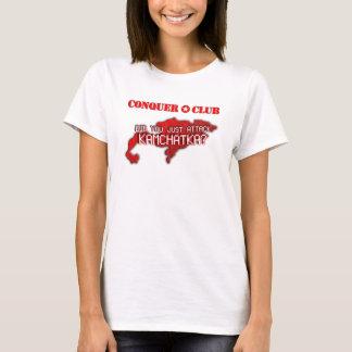 T-shirt Avez-vous juste attaqué le Kamtchatka ?