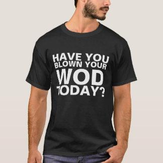 T-shirt Avez-vous soufflé votre WOD aujourd'hui ?