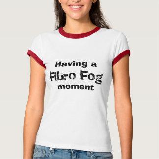 T-shirt Avoir a, brouillard fibro, moment