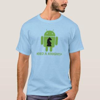 T-shirt Ayez besoin d'un chevalier ? (Humour de