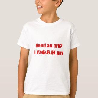 T-shirt Ayez besoin d'une arche I Noé un type