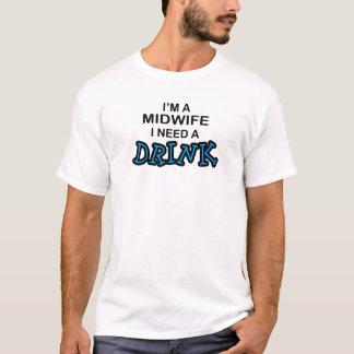 T-shirt Ayez besoin d'une boisson - sage-femme
