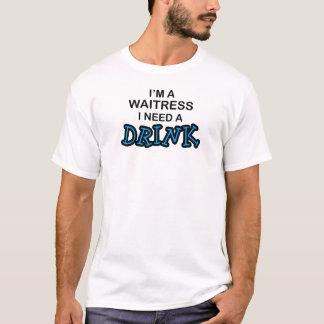 T-shirt Ayez besoin d'une boisson - serveuse