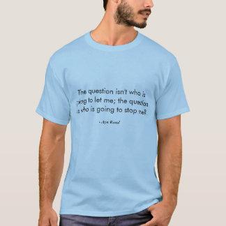 T-shirt Ayn Rand - qui va vous arrêter ?