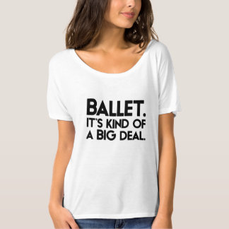 T-shirt Ballet. C'est un peu une affaire