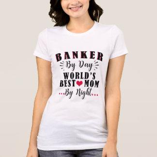 T-shirt Banquier par maman du monde de jour la meilleure