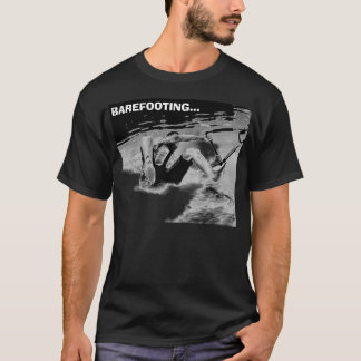 T-SHIRT BAREFOOTING…