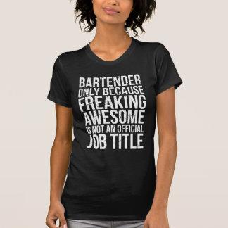 T-shirt Barman, puisque Freaking impressionnant n'est pas