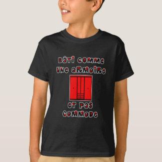 T-shirt Bâti comme une armoire et pas commode