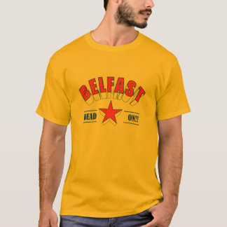T-shirt Belfast - mort dessus ! !