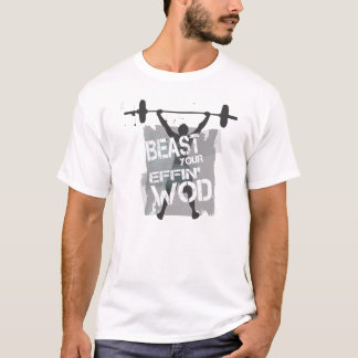 T-shirt Bête votre effin WOD