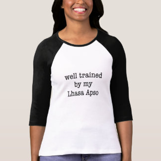 T-shirt Bien entraîné par ma Lhasa Apso