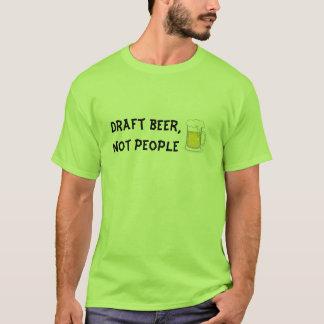 T-shirt Bière pression, pas les gens
