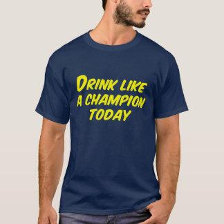 T-shirt Boisson comme un champion aujourd'hui