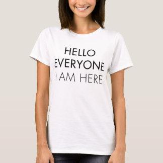 T-shirt Bonjour chacun je suis ici