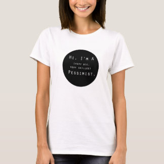 T-shirt Bonjour, je suis une chemise de pessimiste