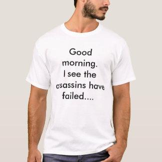 T-shirt Bonjour. Je vois les assassins avoir échoué….
