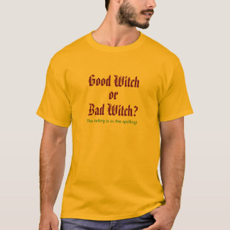 T-shirt Bonne sorcière ou sorcière du mauvais