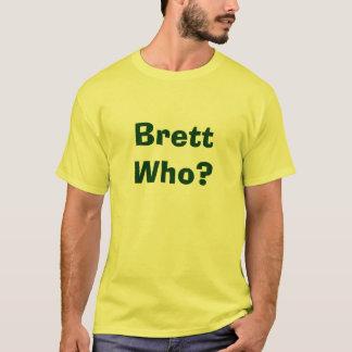 T-shirt Brett qui ?