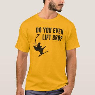 T-shirt Bro, font vous même remonte-pente ?