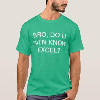 T-shirt Bro, U connaissent-ils même Excel ?