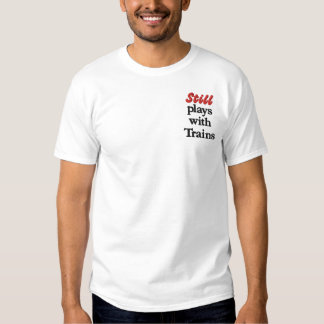 """T-shirt Brodé """"Joue toujours avec la chemise brodée de trains"""""""