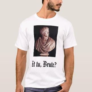 T-shirt Brutus, et le TU, brute ?