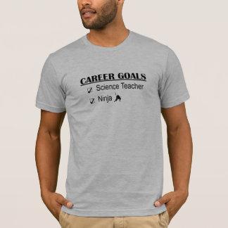 T-shirt Buts de carrière de Ninja - professeur de Sciences
