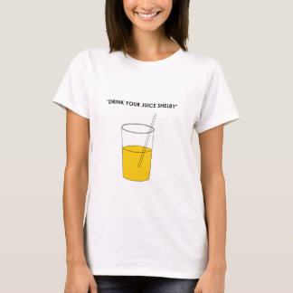 T-shirt Buvez de votre jus Shelby