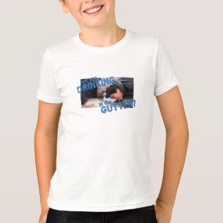 """T-shirt """"Buvez-vous dans la gouttière ? """""""