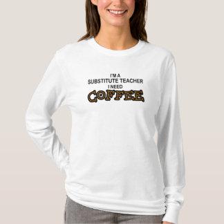 T-shirt Café du besoin - professeur remplaçant