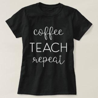 T-shirt Café. Enseignez. Répétez