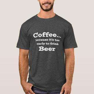 T-shirt café parce que trop tôt pour boire la chemise