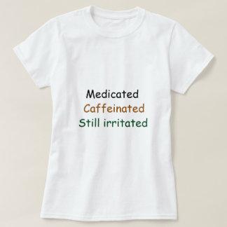 T-shirt Caffienated médicamenté irrité toujours
