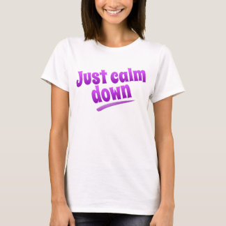 T-shirt Calmez juste vers le bas