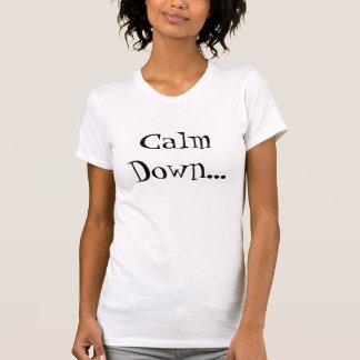 T-shirt Calmez vers le bas…