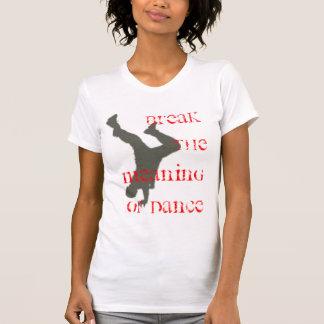 T-shirt Cassez la signification de la danse