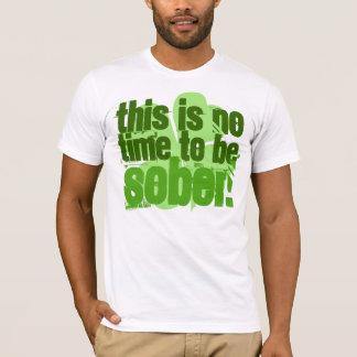 T-shirt Ce n'est aucune heure d'être sobre