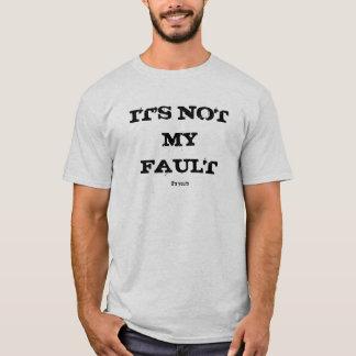 T-shirt CE n'est pas MON DÉFAUT, il est à vous