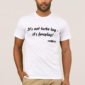 T-shirt Ce n'est pas retard de turbo - c'est forep…