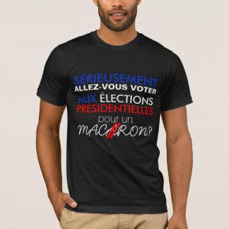 T-shirt Ce n'est pas sérieux de VOTER pour MACARON B Tee
